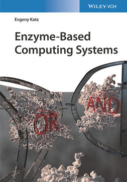 Katz, Evgeny - Enzyme-Based Computing Systems, ebook
