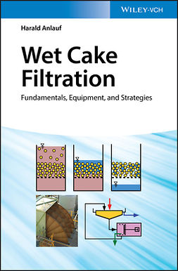 Anlauf, Harald - Wet Cake Filtration: Fundamentals, Equipment, and Strategies, ebook