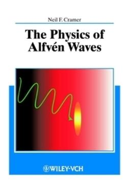 Cramer, Neil F. - The Physics of Alfvn Waves, ebook