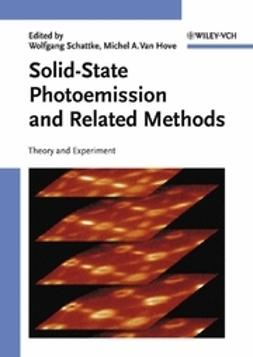 Schattke, Wolfgang - Solid-State Photoemission and Related Methods, ebook
