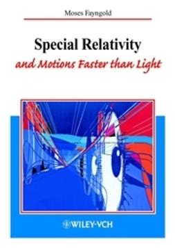 Fayngold, Moses - Special Relativity and Motions Faster than Light, ebook