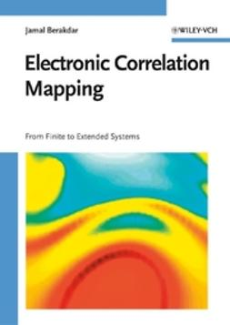 Berakdar, Jamal - Electronic Correlation Mapping: From Finite to Extended Systems, ebook