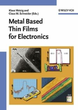 Schneider, Claus M. - Metal Based Thin Films for Electronics, ebook