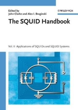 Braginski, Alex I. - The SQUID Handbook: Applications of SQUIDs and SQUID Systems, ebook