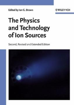 Brown, Ian G. - The Physics and Technology of Ion Sources, ebook