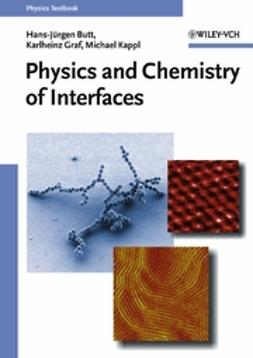 Butt, Hans-Jürgen - Physics and Chemistry of Interfaces, e-bok