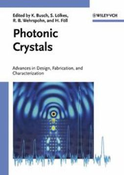 Photonic Crystals: Advances in Design, Fabrication, and Characterization