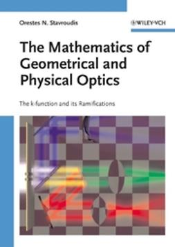 Stavroudis, Orestes N. - The Mathematics of Geometrical and Physical Optics: The i k/i -function and its Ramifications, ebook