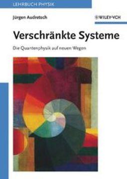 Audretsch, Jürgen - Verschrnkte Systeme: Die Quantenphysik auf neuen Wegen, ebook