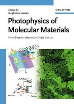 Lanzani, Guglielmo - Photophysics of Molecular Materials: From Single Molecules to Single Crystals, ebook