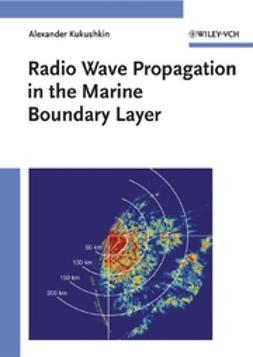 Kukushkin, Alexander - Radio Wave Propagation in the Marine Boundary Layer, ebook