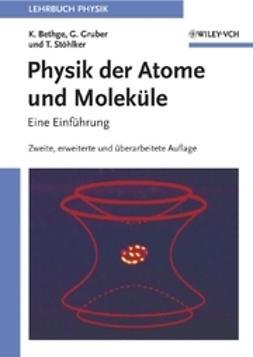 Bethge, Klaus - Physik der Atome und Moleküle: Eine Einführung, ebook