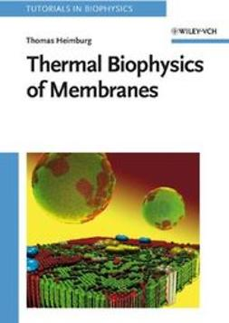 Heimburg, Thomas - Thermal Biophysics of Membranes, e-kirja