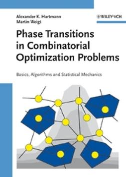 Hartmann, Alexander K. - Phase Transitions in Combinatorial Optimization Problems: Basics, Algorithms and Statistical Mechanics, ebook
