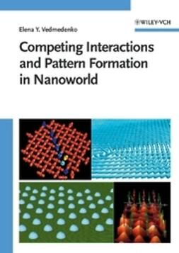 Vedmedenko, Elena - Competing Interactions and Pattern Formation in Nanoworld, ebook
