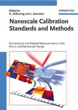 Wilkening, Günter - Nanoscale Calibration Standards and Methods: Dimensional and Related Measurements in the Micro- and Nanometer Range, ebook