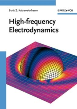 Katsenelenbaum, Boris Z. - High-frequency Electrodynamics, e-bok