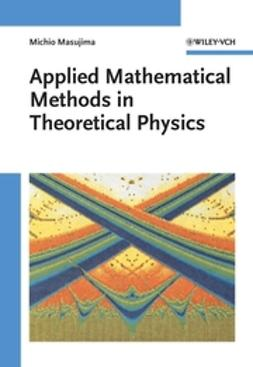 Masujima, Michio - Applied Mathematical Methods in Theoretical Physics, e-bok