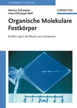 Schwoerer, Markus - Organische Molekulare Festkrper: Einfhrung in die Physik von pi-Sytemen, ebook