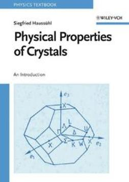 Haussühl, Siegfried - Physical Properties of Crystals: An Introduction, ebook