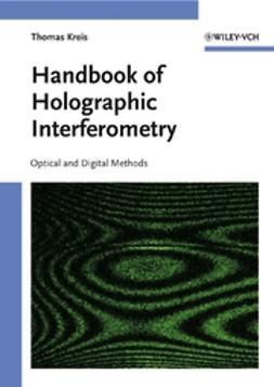 Kreis, Thomas - Handbook of Holographic Interferometry: Optical and Digital Methods, ebook