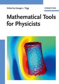 Trigg, George L. - Mathematical Tools for Physicists, ebook