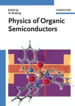 Brütting, Wolfgang - Physics of Organic Semiconductors, e-bok
