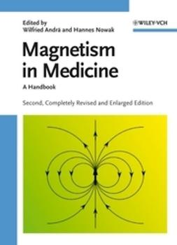 Andrä, Wilfried - Magnetism in Medicine: A Handbook, e-bok
