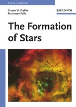 Stahler, Steven W. - The Formation of Stars, ebook