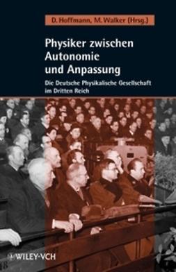 Hoffmann, Dieter - Physiker zwischen Autonomie und Anpassung: Die Deutsche Physikalische Gesellschaft im Dritten Reich, ebook