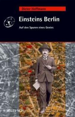 Hoffmann, Dieter - Einsteins Berlin: Auf den Spuren eines Genies, ebook
