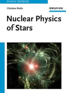 Iliadis, Christian - Nuclear Physics of Stars, e-bok