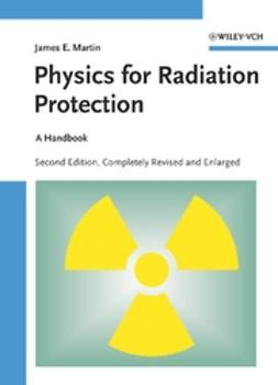 Martin, James E. - Physics for Radiation Protection: A Handbook, ebook