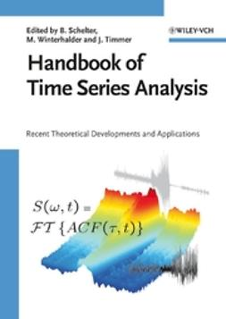 Schelter, Björn - Handbook of Time Series Analysis: Recent Theoretical Developments and Applications, ebook
