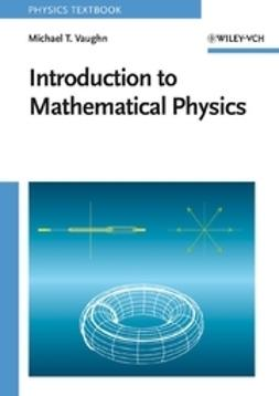 Vaughn, Michael T. - Introduction to Mathematical Physics, e-bok