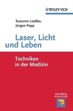 Liedtke, Susanne - Laser, Licht und Leben, ebook