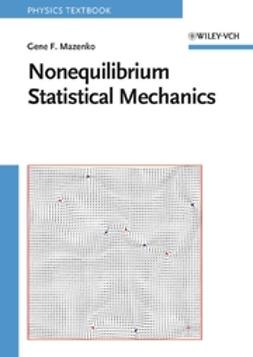 Mazenko, Gene F. - Nonequilibrium Statistical Mechanics, ebook