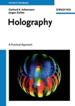 Ackermann, Gerhard K. - Holography: A Practical Approach, ebook