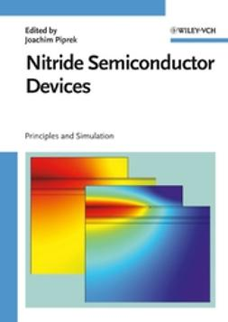 Piprek, Joachim - Nitride Semiconductor Devices: Principles and Simulation, ebook
