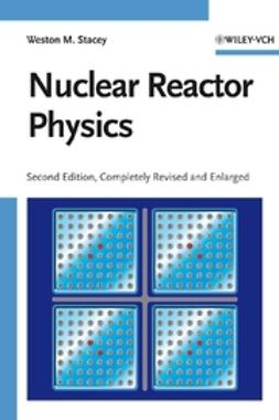 Stacey, Weston M. - Nuclear Reactor Physics, ebook