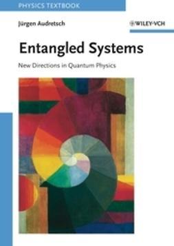Audretsch, Jürgen - Entangled Systems, ebook