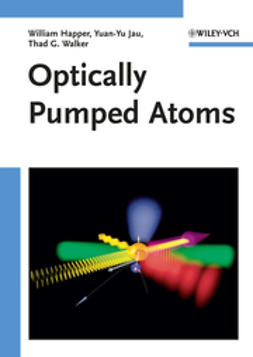 Happer, William - Optically Pumped Atoms, ebook
