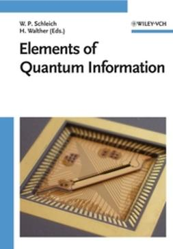 Schleich, Wolfgang P. - Elements of Quantum Information, ebook
