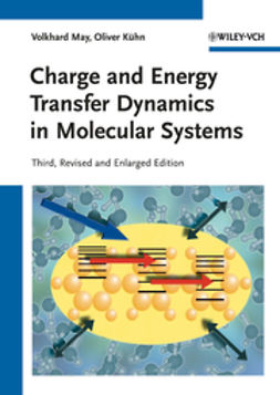 May, Volkhard - Charge and Energy Transfer Dynamics in Molecular Systems, ebook