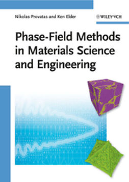 Provatas, Nikolas - Phase-Field Methods in Materials Science and Engineering, ebook