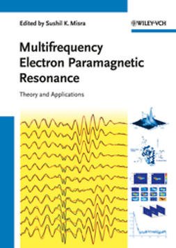 Misra, Sushil K. - Multifrequency Electron Paramagnetic Resonance: Theory and Applications, ebook