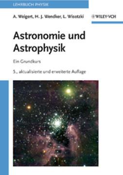Weigert, Alfred - Astronomie und Astrophysik: Ein Grundkurs, ebook