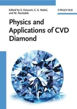 Koizumi, Satoshi - Physics and Applications of CVD Diamond, ebook