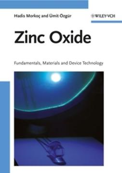 Morkoç, Hadis - Zinc Oxide: Fundamentals, Materials and Device Technology, ebook