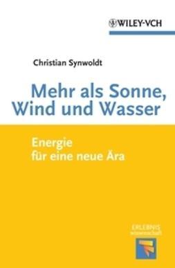 Synwoldt, Christian - Mehr als Sonne, Wind und Wasser, ebook